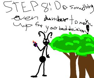 Step 7: Regret your decision