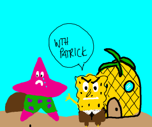 Spongebob is angry with Patrick