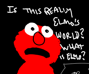 Elmo's existential crisis