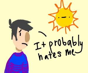 Man thinks the Sun is afraid of him