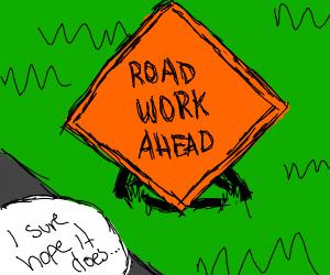 Road Work Ahead...