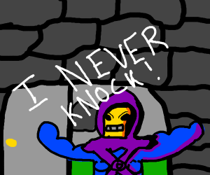 skeletor did not knock!