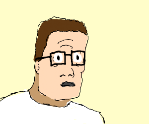Hank Hill with expanding eyes