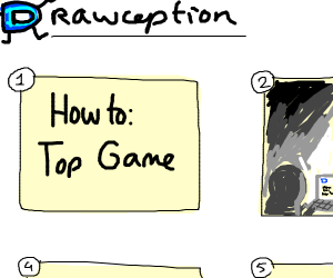 """Drawception game: """"How to: Top Game"""""""