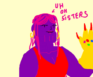 Thanos but if he was drag