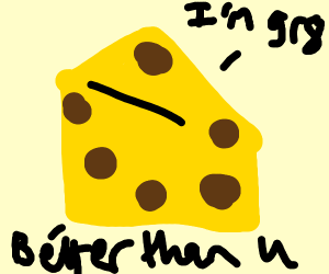 egotistical cheese