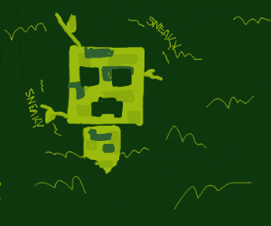 you see creeper sneaking up on you