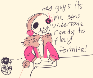 Idiot is addicted to fortnite