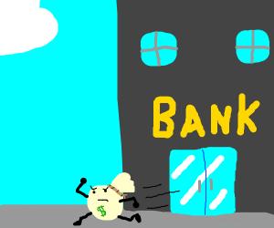 Money running away from a bank