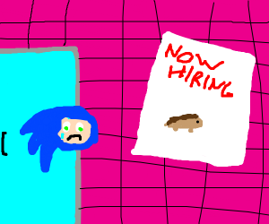 They're now hiring a hedgehog
