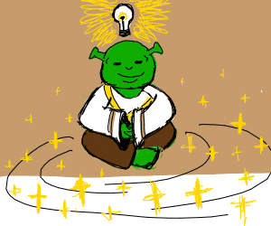 Shrek, the enlightened one