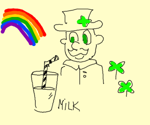 milk and leprechaun uhh idfk