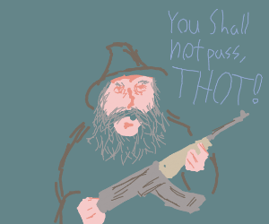 BE GONE THOT (Gandalf edition)