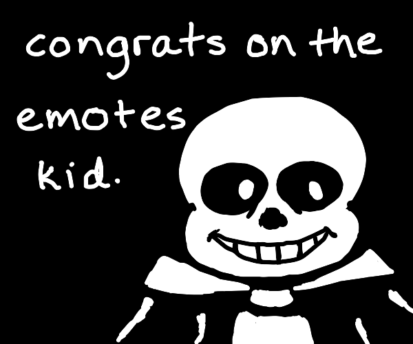 Sans congrats someone on their emotes
