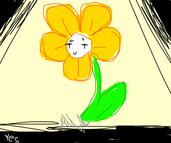 Big yellow flower (smiling) and yes in corner