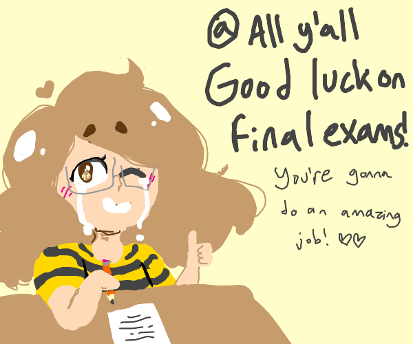 Wishing everyone on finals good luck!