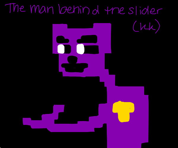 the man behind the slider (kk)