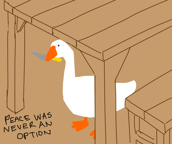 PEACE WAS NEVER AN OPTION Goose