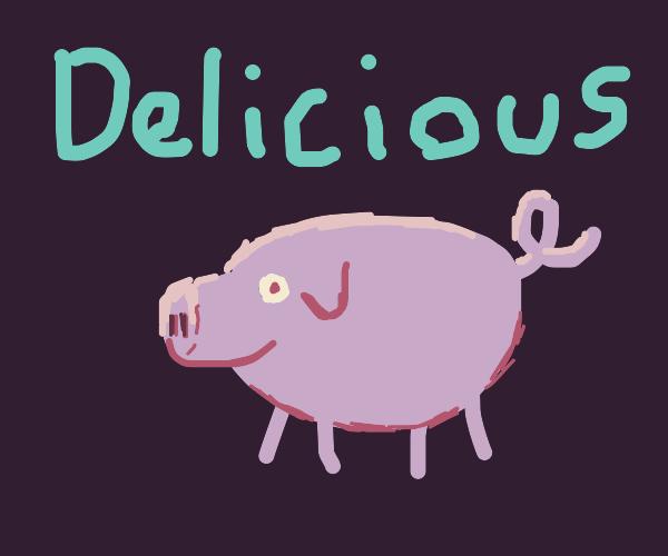 Pig rustles your jimmies