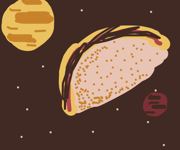 Taco in deep space