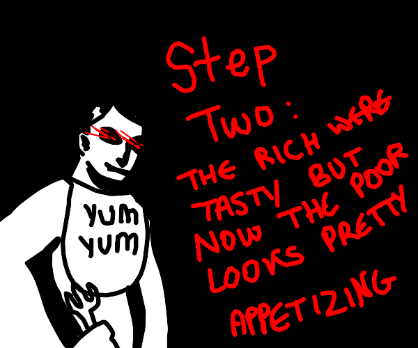 Step 1: Eat the rich