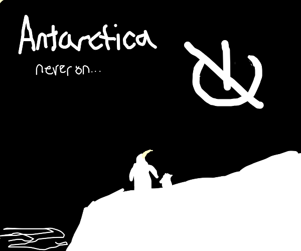 There is no on is Antarctica