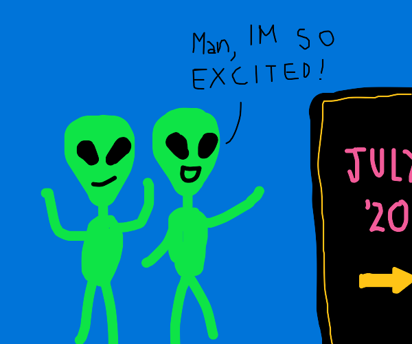 aliens are coming july 2020
