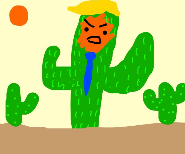 Trump as a cactus