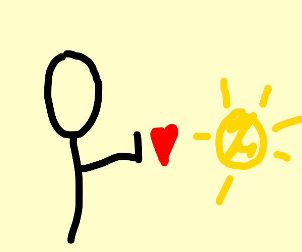 people fight the sun with love?