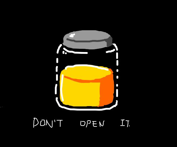 do not open the pee jar