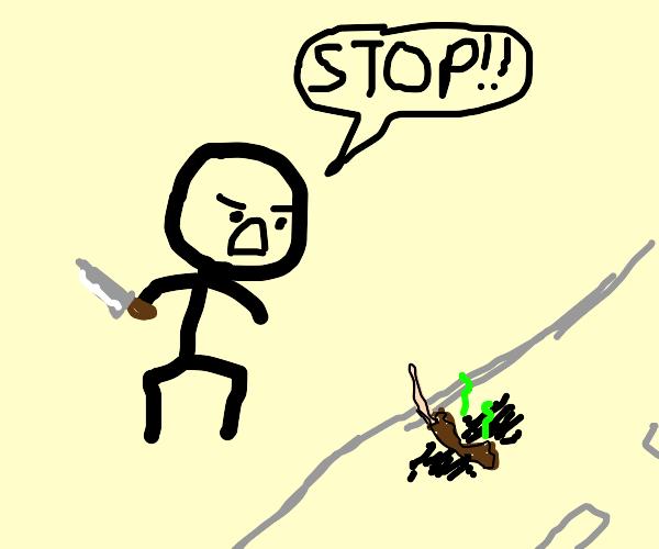 roadkill needs to stop or i will kill someone