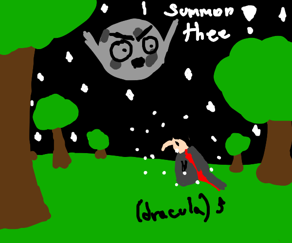 Moon summoning Dracula in the woods???