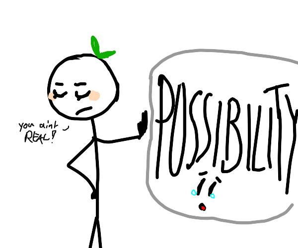 Person denies possibility