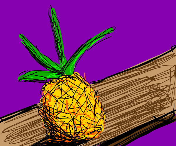 just a pineapple.