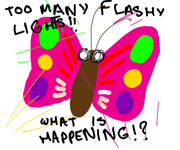 Confused butterfly has epilepsy