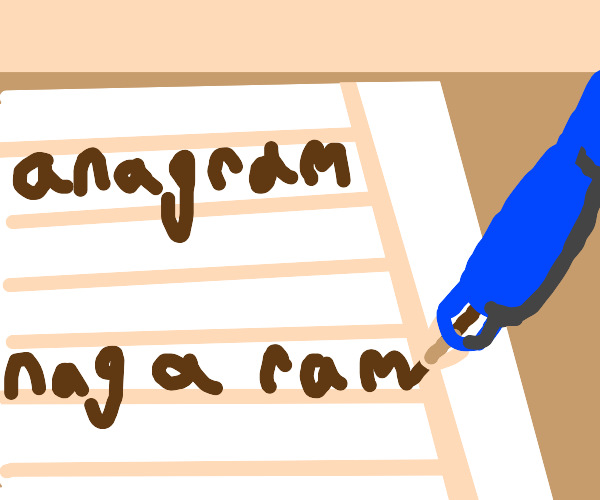 Making an anagram out of the word 'Anagram'