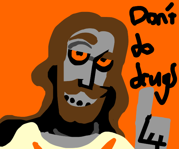 Robot Jesus says to not do drugs