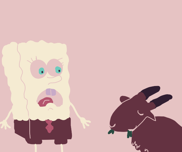 spongebob is scared of goat.