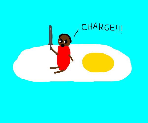 Man rides fried egg into battle