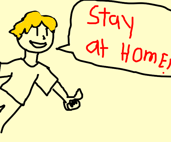 Stay at home for your health :)