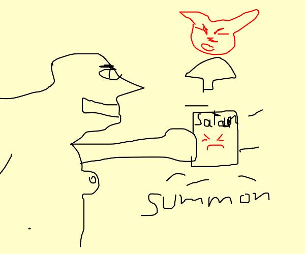 Summoning a satan