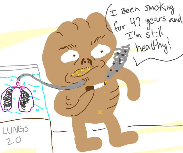 smoker brags about their destroyed lungs.