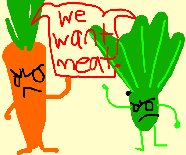 Vegetable people want MEAT