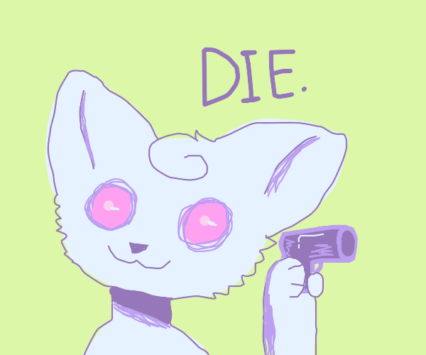 oh gosh oh frick the cat has a gun