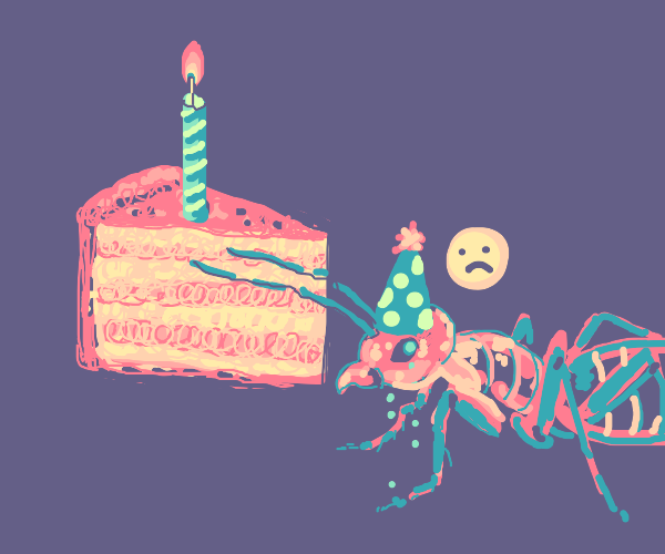 Ant is sad and lonely on its birthday
