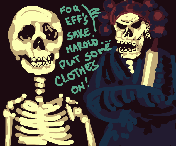 naked skeleton got scolded by his wife