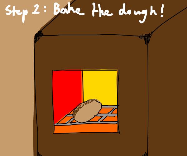 Step 1: Knead some dough!