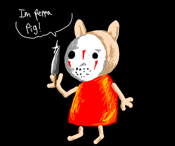 Peppa the Pig in Friday the 13th.