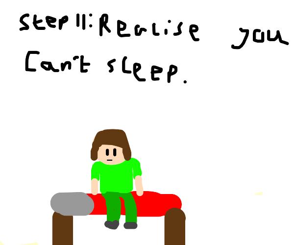 Step 10. Forget it! Sleep instead!