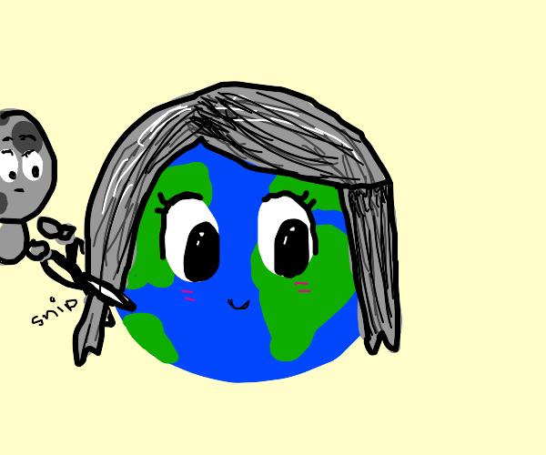 Planet Earth gets a haircut
